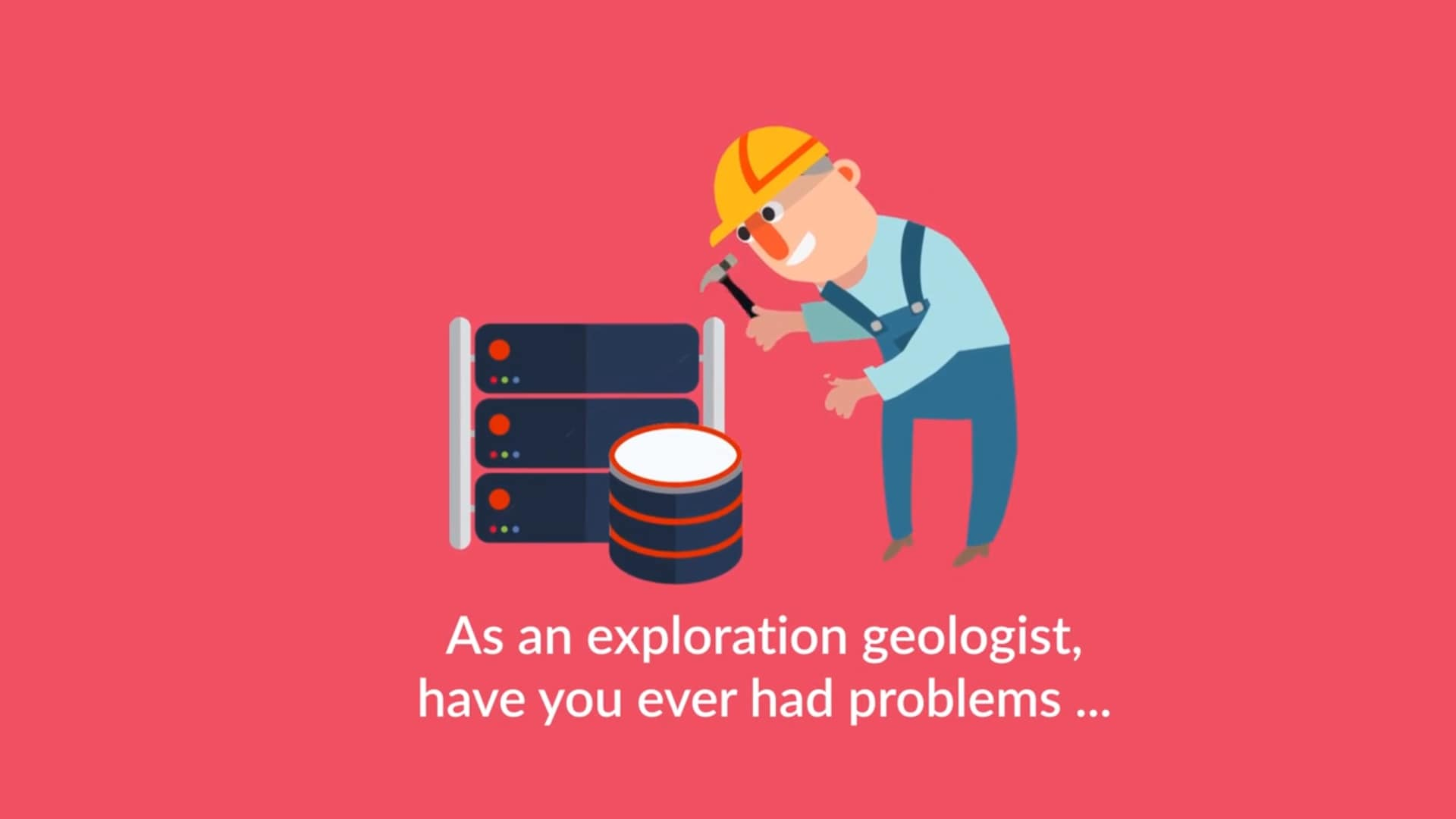 Fusion overview video screenshot showing a geologist holding a pick staring at a geological database with the words 'as an exploration geologist, have you ever had problems...' underneath.