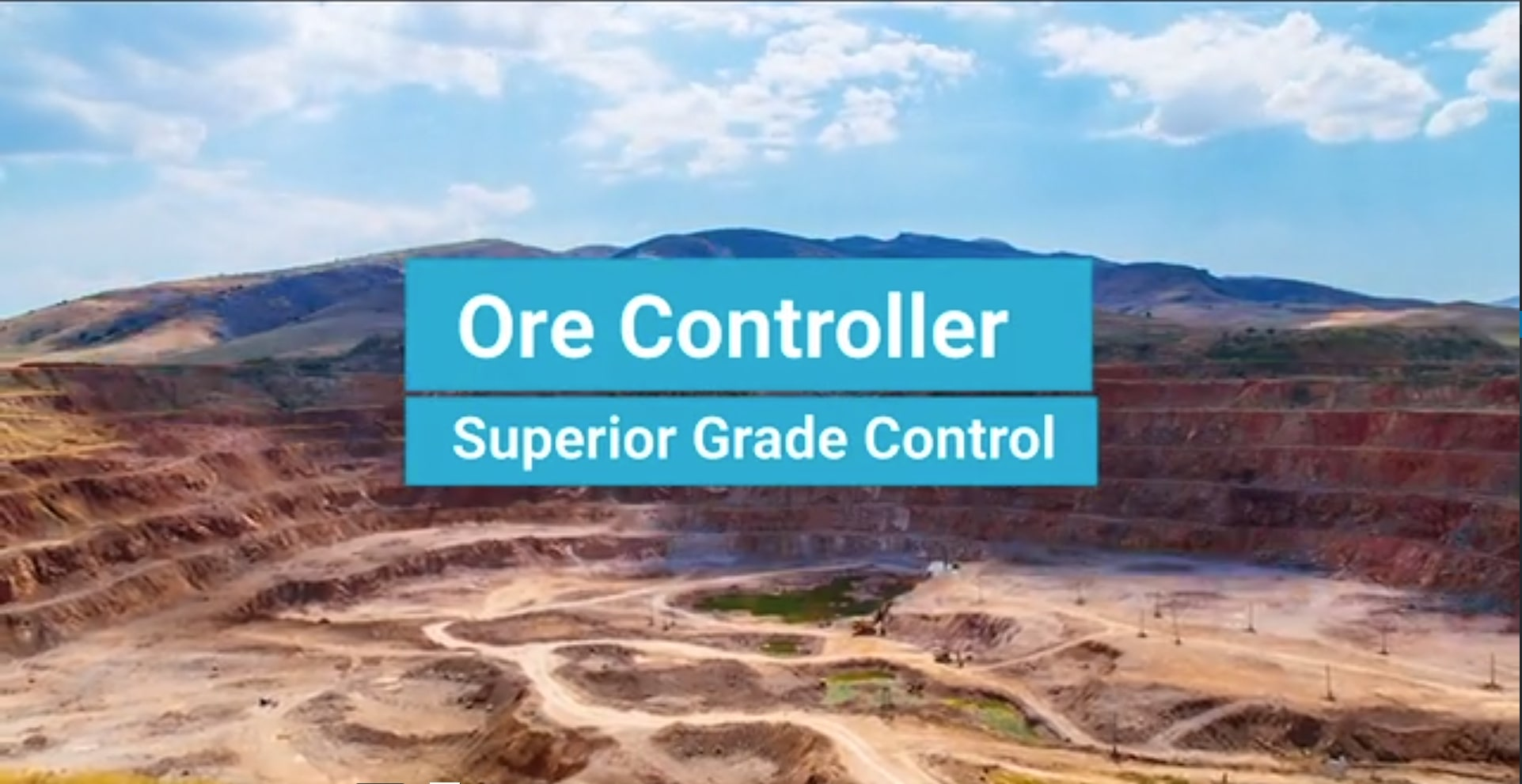 The title screen of the Ore Controller overview video with the words - 'Ore Controller, Superior Grade Control' - Ore Control Software